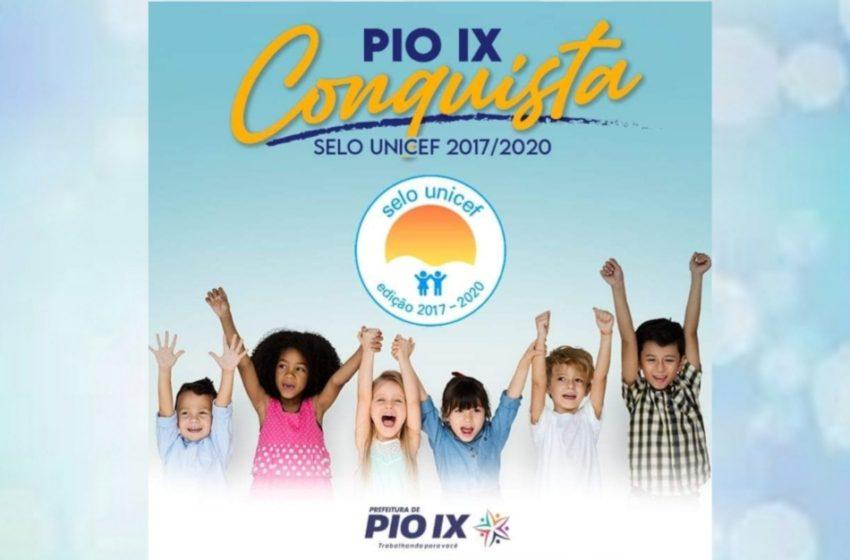 PIO IX entre as 431 cidades que vão receber o Selo UNICEF, edição 2017 – 2020